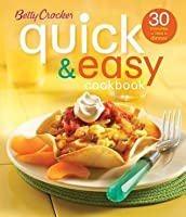 Betty Crocker Quick & Easy Cookbook: 30 Minutes or Less to Dinner