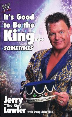 Its Good To Be The King...: Sometimes Jerry The King Lawler
