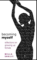 Becoming Myself: Reflections on Growing Up Female