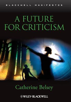 Future for Criticism Catherine Belsey
