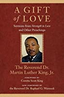 A Gift of Love: Sermons from Strength to Love and Other Preachings