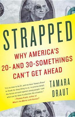Strapped Strapped Strapped  by  Tamara Draut