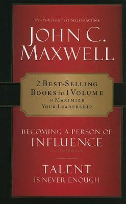 Maxwell 2-In-1 Becoming a Person of Influence & Talent Is Never Enough  by  John C. Maxwell