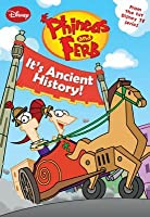 It's Ancient History! (Phineas and Ferb Novelizations, #8)