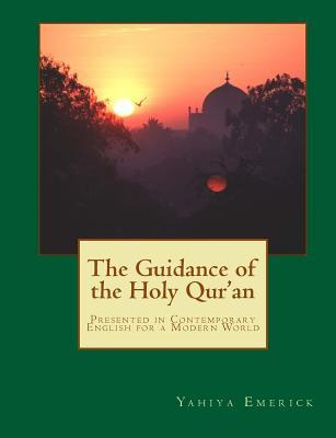 The Guidance of the Holy Quran  by  Yahiya Emerick