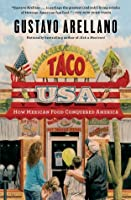 Taco USA: How Mexican Food Conquered America