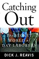 Catching Out: A Day Labor Life