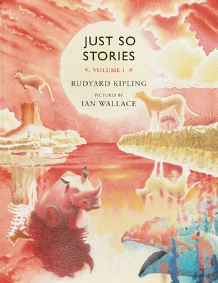 Just So Stories, Volume 1  by  Rudyard Kipling