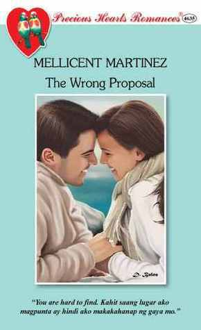 The Wrong Proposal  by  Mellicent Martinez