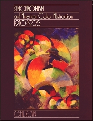 Synchronism and American Color Abstraction, 1910-1925 Gail Levin