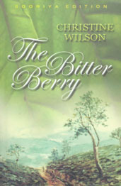 The Bitter Berry  by  Christine Spittel-Wilson