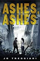 Ashes, Ashes (Ashes, Ashes, #1)