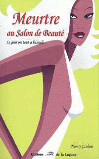 Meurtre Au Salon De Beauté (Bad Hair Day Mystery, #8)  by  Nancy J. Cohen