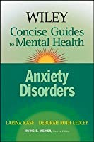 Wiley Concise Guides to Mental Health: Anxiety Disorders