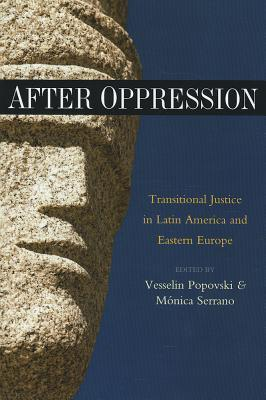 After Oppression: Tradional Justice in Latin America and Eastern Europe Vesselin Popovski