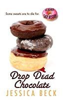 Drop Dead Chocolate (Donut Shop Mystery)