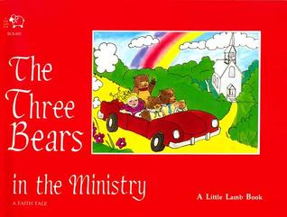 The Three Bears In The Ministry  by  Beverly Capps Burgess