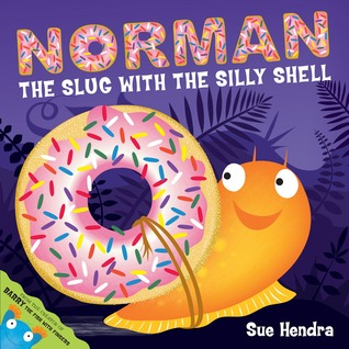 Norman the Slug with a Silly Shell  by  Sue Hendra