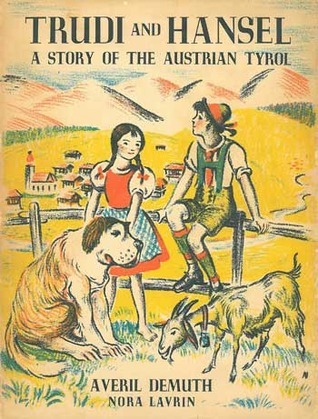Trudi and Hansel: A Story of the Austrian Tyrol Averil Demuth