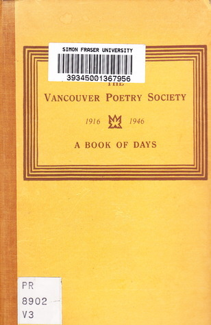 Vancouver Poetry Society, 1916-1946: A Book of Days  by  Vancouver Poetry Society
