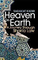Heaven on Earth: A Journey Through Sharia Law