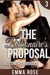 Trusting His Embrace: (The Billionaires Proposal 3)  by  Emma  Rose