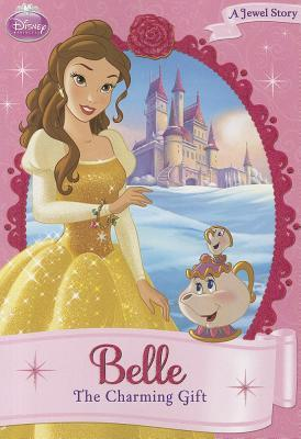 Belle: The Charming Gift (Disney Princess Chapter Books)  by  Ellie ORyan