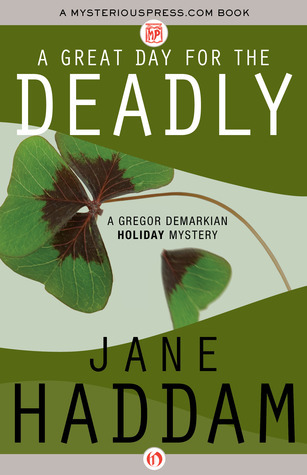 A Great Day for the Deadly (Gregor Demarkian Mystery, #5)  by  Jane Haddam