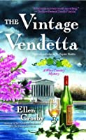 The Vintage Vendetta: A Wine Country Mystery