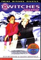 Dead Wrong (T*witches, #4)