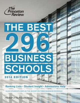 The Best 295 Business Schools, 2014 Edition  by  Princeton Review