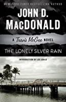 The Lonely Silver Rain: A Travis McGee Novel