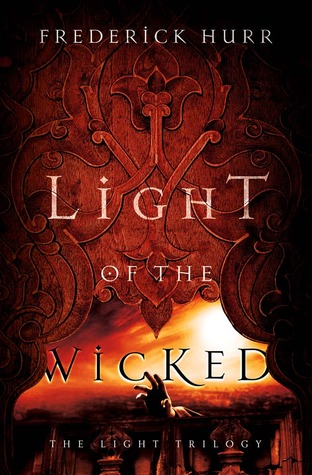 Light of the Wicked: A Novel Frederick Hurr