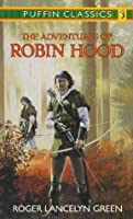 The Adventures of Robin Hood: Complete and Unabridged