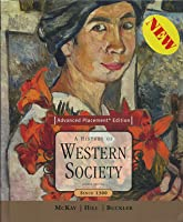 A History of Western Society, Advanced Placement Edition: Since 1300