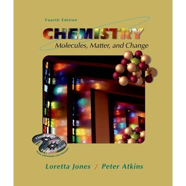 Chemistry: Molecules, Matter, And Change - Loretta Jones