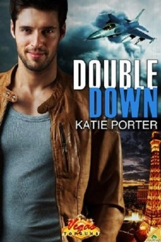 Double Down (Vegas Top Guns, #1)  by  Katie Porter