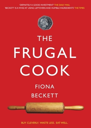 The Frugal Cook  by  Fiona Beckett