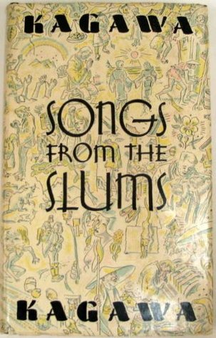 Songs from the Slums Toyohiko Kagawa