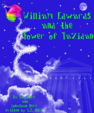 William Edwards and the Tower of Tazidan (William Edwards, #3) S.Z. Berg