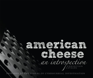 American Cheese: an introspection  by  lou suSi