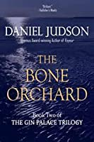 The Bone Orchard  (The Gin Palace Trilogy, #2)