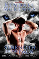 Strength of the Pack (The Tameness of the Wolf, #1)