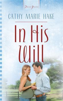 In His Will (Heartsong Presents #718)  by  Cathy Marie Hake