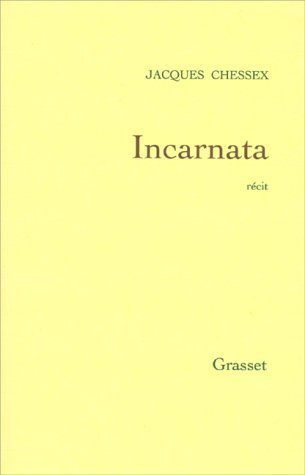 Incarnata  by  Jacques Chessex