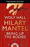 Wolf Hall & Bring Up The Bodies: Two Book Edition
