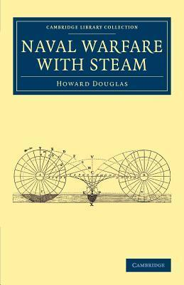 Naval Warfare with Steam  by  Howard Douglas