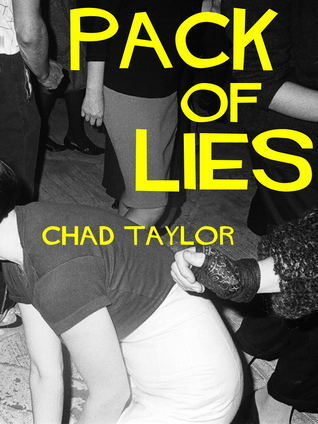 Pack Of Lies Chad       Taylor
