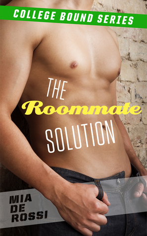 The Roommate Solution  by  Mia De Rossi