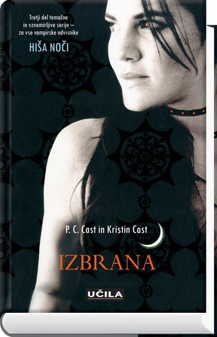 Izbrana (House of Night, #3) P.C. Cast